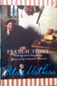 My well read copy of French Toast, by Peta Mathias.